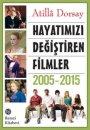 Hayatımızı Değiştiren Filmler 2005-2015 Remzi Kitabevi