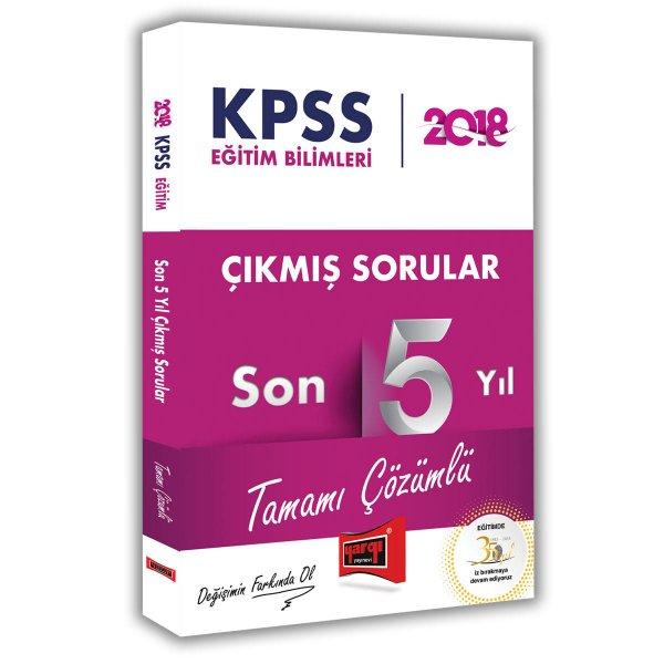 2018 KPSS Eğitim Bilimleri Tamamı Çözümlü Son 5 Yıl Çıkmış Sorular Yargı Yayınları
