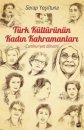 Türk Kültürünün Kadın Kahramanları