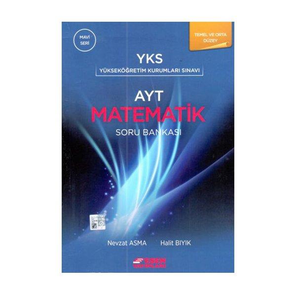 AYT Matematik Temel ve Orta Düzey Soru Bankası Mavi Seri Esen Yayınları