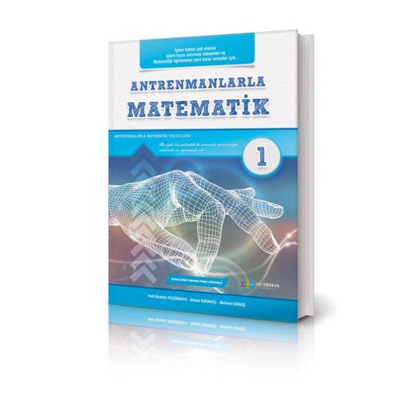 Antrenmanlarla Matematik 1 Birinci Kitap Halil İbrahim Küçükkaya Ahmet Karakoç Mehmet Girgiç