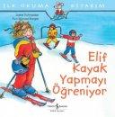 İlk Okuma Kitabım-Elif Kayak Yapmayı Öğreniyor