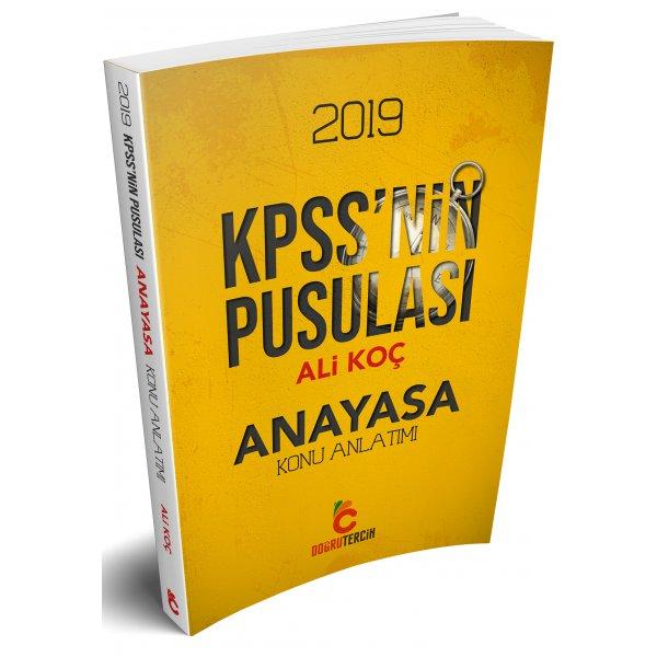 2019 KPSS'nin Pusulası Anayasa Konu Anlatımlı Kitap Ali Koç Doğru Tercih Yayınları