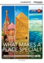 Cambridge What Makes a Place Special? Moscow, Egypt, Australia Low Intermediate Book with Online Access
