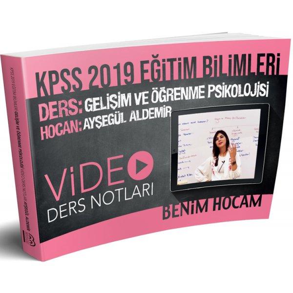 2019 KPSS Eğitim Bilimleri Gelişim ve Öğrenme Psikolojisi Video Ders Notları Ayşegül Aldemir Benim Hocam Yayınları