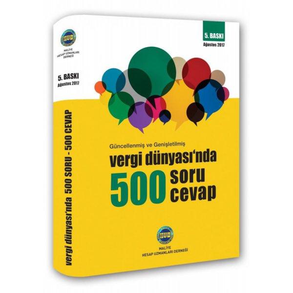 Vergi Dünyasında 500 Soru 500 Cevap 2017 Maliye Hesap Uzmanları Derneği
