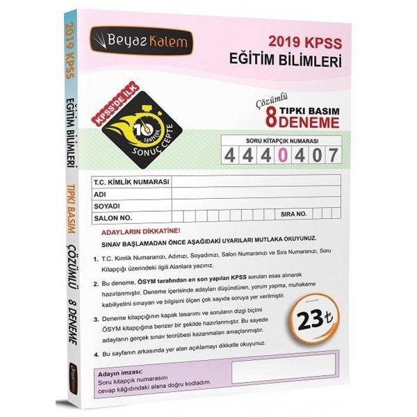 2019 KPSS Eğitim Bilimleri Tıpkı Basım Çözümlü 8 li Deneme Beyaz Kalem Yayınları