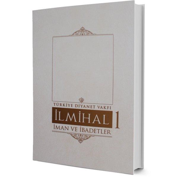 İslam İlmihali-1.Cilt ( İman ve İbadetler ) Türkiye Diyanet Vakfı Yayınları