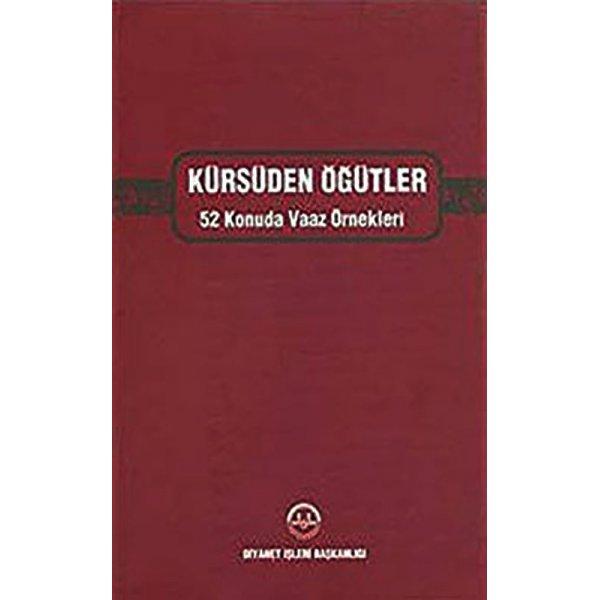 Kürsüde Öğütler 52 Konuda Vaaz Örnekleri  Diyanet İşleri Başkanlığı Yayınları