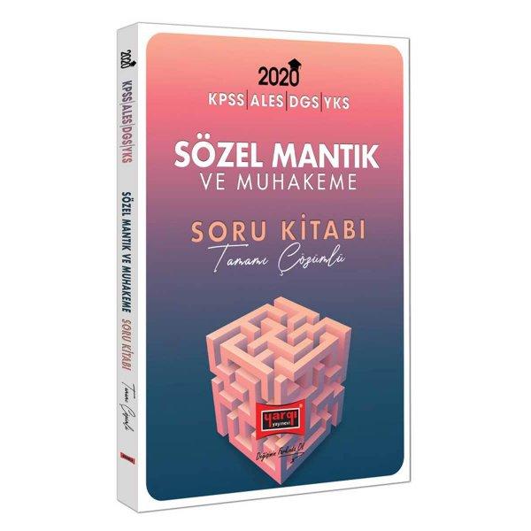 2020 KPSS ALES DGS YKS İçin Sözel Mantık ve Muhakeme Tamamı Çözümlü Soru Kitabı Yargı Yayınları