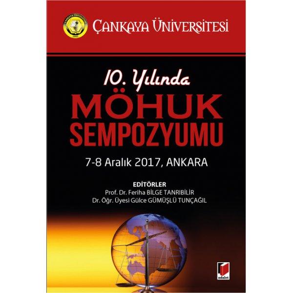 10. Yılında MÖHUK Sempozyumu 7-8 Aralık 2017, Ankara Adalet Yayınevi
