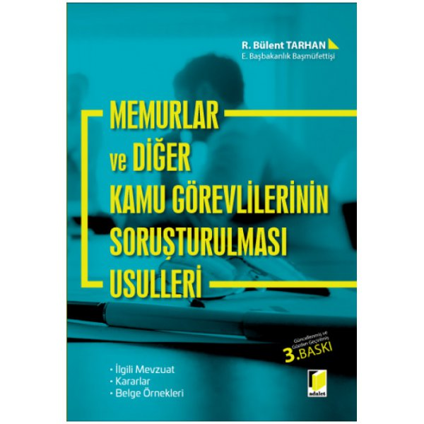 Memurlar ve Diğer Kamu Görevlilerinin Soruşturulması Usulleri R. Bülent Tarhan  Adalet Yayınevi