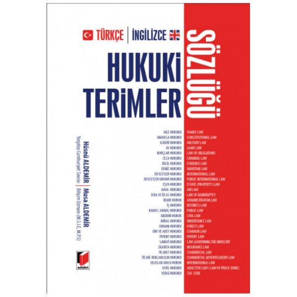 Türkçe - İngilizce Hukuki Terimler Sözlüğü Hüsnü Aldemir Musa Aldemir  Adalet Yayınevi