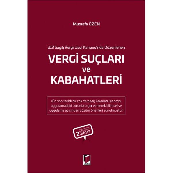 213 Sayılı Vergi Usul Kanunu'nda Düzenlenen Vergi Suçları ve Kabahatleri Mustafa Özen  Adalet Yayınevi