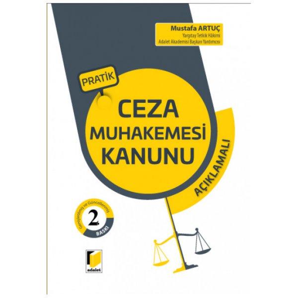 Pratik Ceza Muhakemesi Kanunu Açıklamalı Mustafa Artuç Adalet Yayınevi