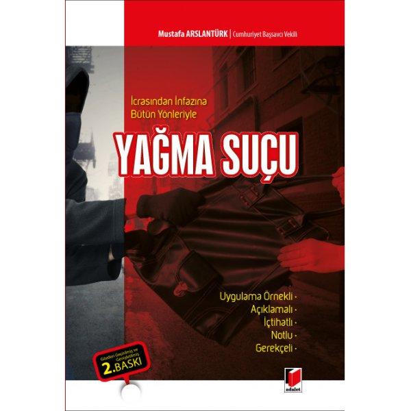 İcrasından İnfazına Bütün Yönleriyle Yağma Suçu Mustafa Arslantürk Adalet Yayınevi