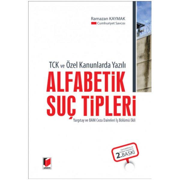 Alfabetik Suç Tipleri Ramazan Kaymak Adalet Yayınevi