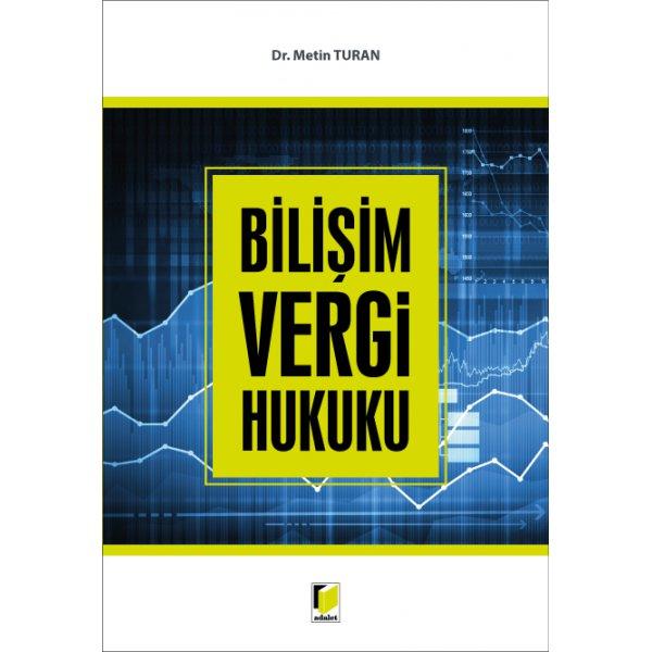 Bilişim Vergi Hukuku Metin Turan Adalet Yayınevi
