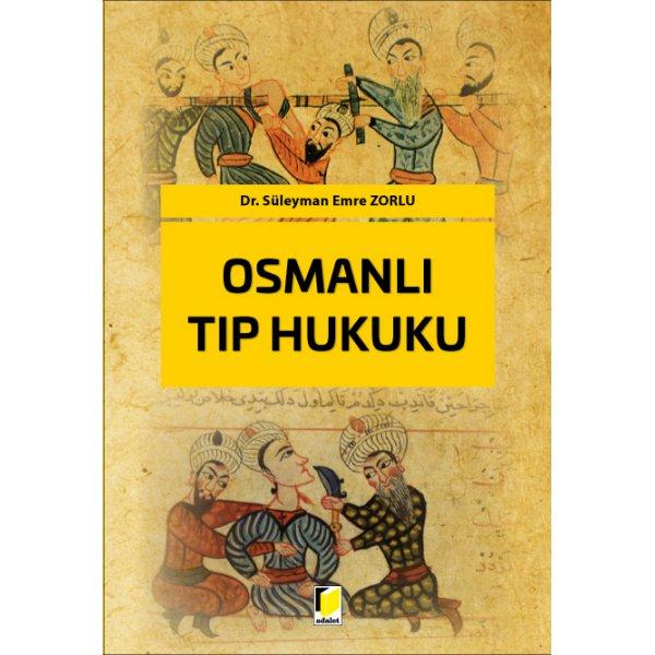 Osmanlı Tıp Hukuku Süleyman Emre Zorlu Adalet Yayınevi