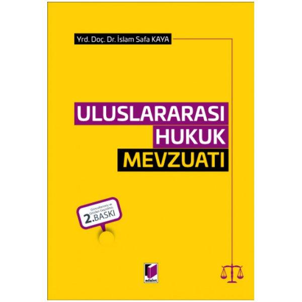Uluslararası Hukuk Mevzuatı İslam Safa Kaya Adalet Yayınevi