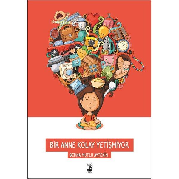 Bir Anne Kolay Yetişmiyor Küsurat Yayınları