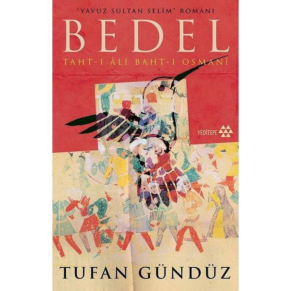 Bedel: Taht-ı Ali Baht-ı Osmani Tufan Gündüz Yeditepe Yayınları