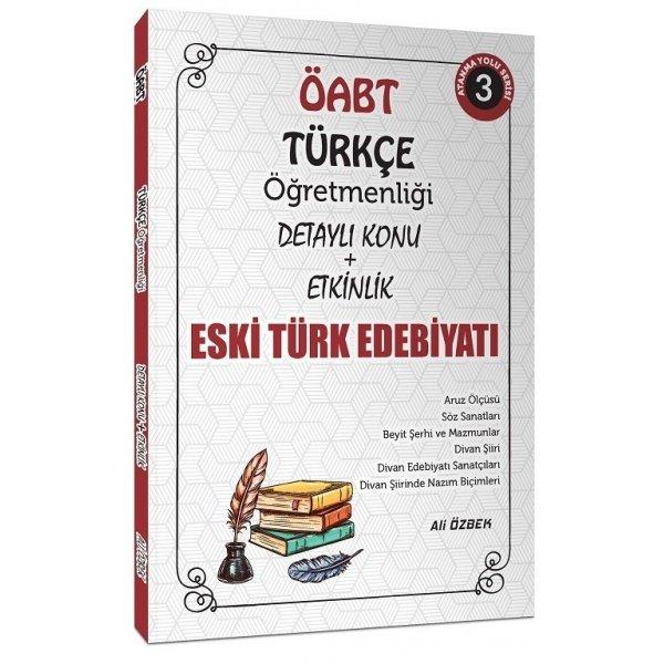 2021 ÖABT Türkçe Öğretmenliği Eski Türk Edebiyatı Konu Anlatımlı 3. Kitap Ali Özbek