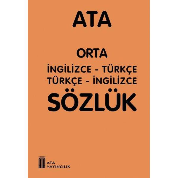 Ata Orta İngilizce - Türkçe, Türkçe - İngilizce Sözlük (Plastik Kapaklı) Ata Yayıncılık