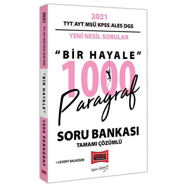 2021 TYT AYT MSÜ KPSS ALES DGS Bir Hayale 1000 Paragraf Tamamı Çözümlü Soru Bankası Yargı Yayınları
