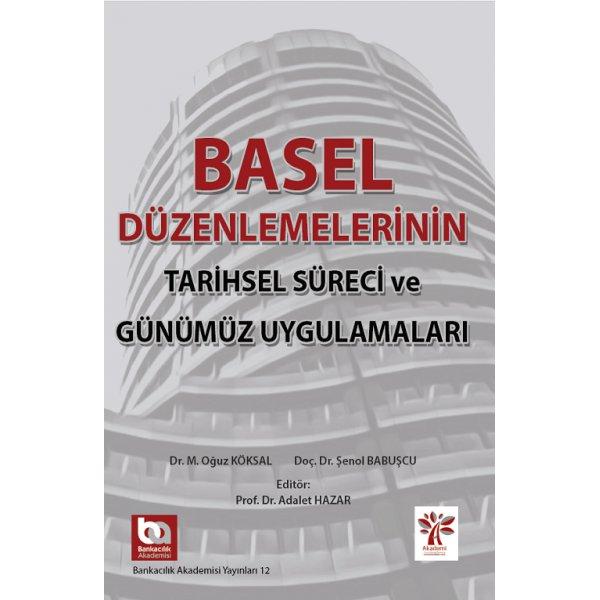 Basel Düzenlemelerinin Tarihsel Süreci ve Günümüz Uygulamaları - Oğuz Köksal, Adalet Hazar, Şenol Babuşcu Akademi Consulting