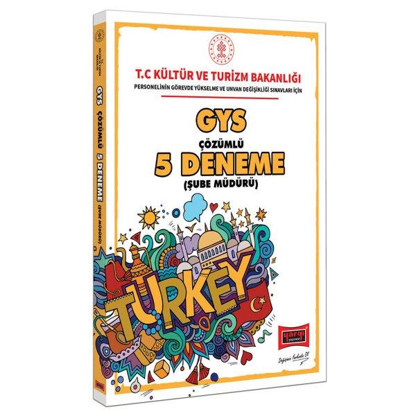 GYS T.C. Kültür ve Turizm Bakanlığı Şube Müdürü İçin Çözümlü 5 Deneme Yargı Yayınları
