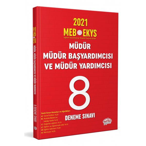 2021 MEB EKYS Müdür, Müdür Başyardımcısı ve Müdür Yardımcısı 8 Deneme Sınavı Editör Yayınları
