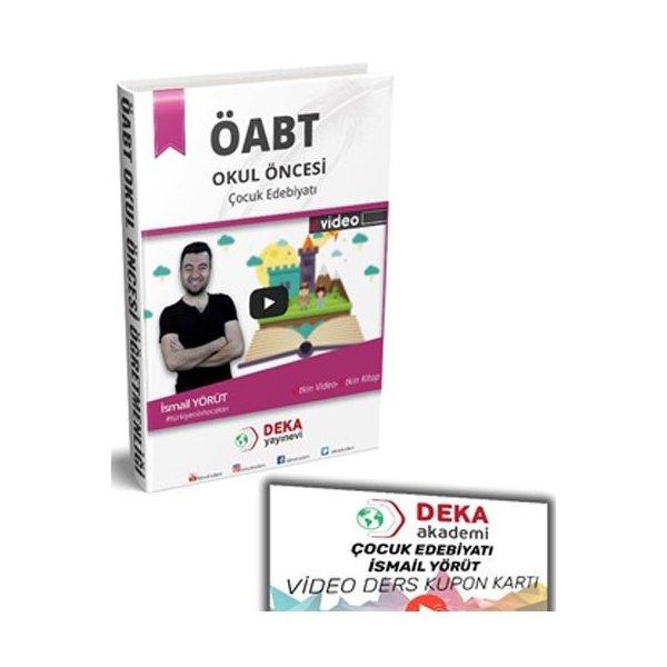 2021 ÖABT Okul Öncesi Öğretmenliği Çocuk Edebiyatı - İsmail Yörüt Deka Akademi Yayınları