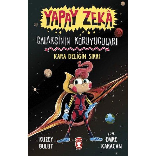 Yapay Zeka: Galaksinin Koruyucuları - Kara Deliğin Sırrı