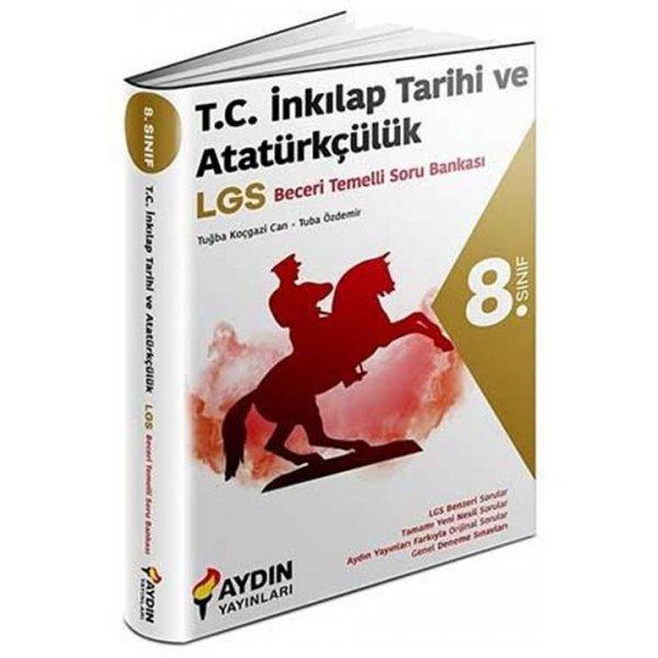8. Sınıf LGS TC İnkılap Tarihi ve Atatürkçülük Beceri Temelli Soru Bankası Aydın Yayınları