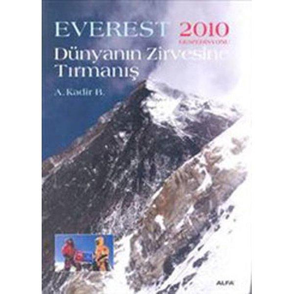 Dünyanın Zirvesine Tırmanış - Everest 2010 Ekspedisyonu