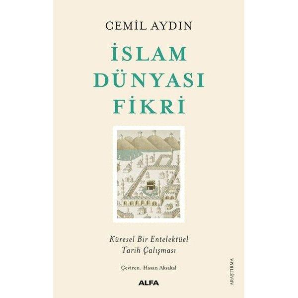 İslam Dünyası Fikri - Küresel Bir Entelektüel Tarih Çalışması