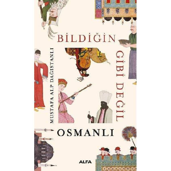 Bildiğin Gibi Değil Osmanlı