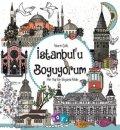 İstanbulu Boyuyorum-Her Yaş İçin Boyama Kitabı