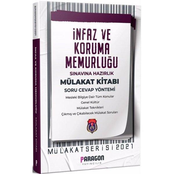 2021 İnfaz ve Koruma Memurluğu-İKM Çıkmış Sorularla Mülakat Kitabı Paragon Yayınları