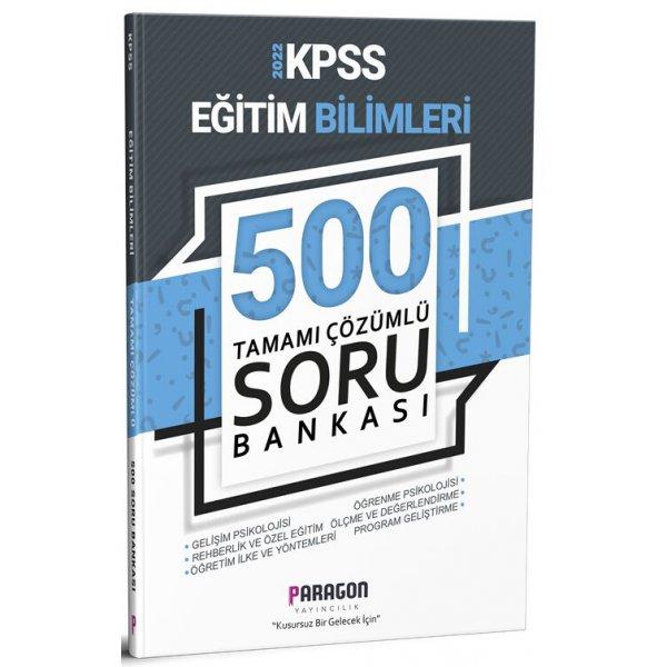 2022 KPSS Eğitim Bilimleri 500 Tamamı Çözümlü Soru Bankası Paragon Yayınları