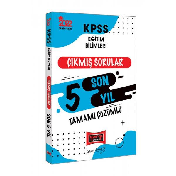 2022 KPSS Eğitim Bilimleri Tamamı Çözümlü Son 5 Yıl Çıkmış Sorular Yargı Yayınları