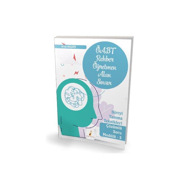 2021 ÖABT Rehber Öğretmenliği Alan Sınavı Bireyi Tanıma Teknikleri Çözümlü Soru Modülü 5 Pelikan Yayınları