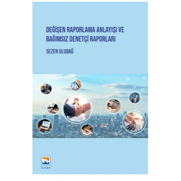 Değişen Raporlama Anlayışı ve Bağımsız Denetçi Raporları Nisan Kitabevi