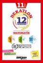 11. Sınıf Matematik Dekatlon Denemeleri 12 Adet Ankara Yayıncılık