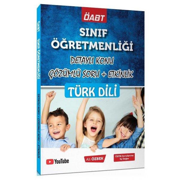 ÖABT Sınıf Öğretmenliği Türk Dili Konu Anlatımlı Soru Bankası Ali Özbek