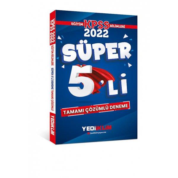 2022 KPSS Eğitim Bilimleri Tamamı Çözümlü Süper 5'li Deneme Yediiklim Yayınları